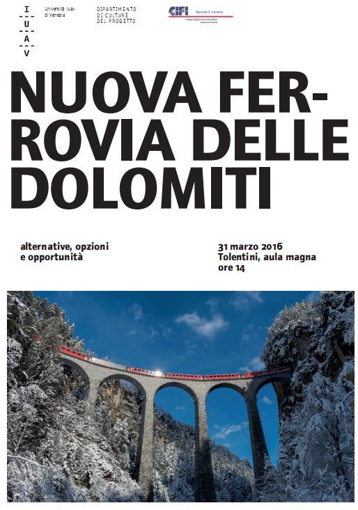 """tratto dal pdf pubblicato dallo Iuav in occasione del convegno """"Nuova ferrovia delle Dolomiti"""" - 31 marzo 2016"""