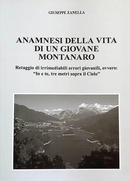 Anamnesi della vita di un giovane montanaro - Giuseppe Zanella (Copertina libro)