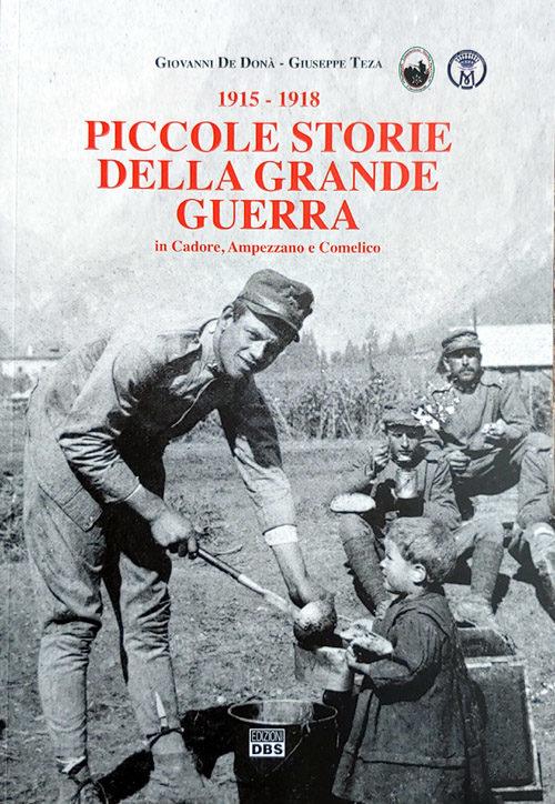 """Copertina del libro """"1915-1918 Piccole storie della Grande Guerra in Cadore, Ampezzano e Comelico"""
