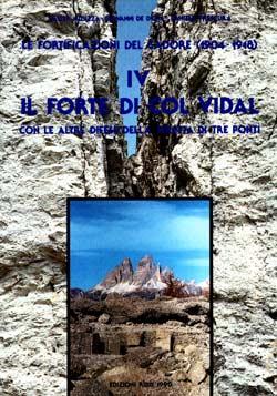 """copertina del libro """"Le fortificazioni del Cadore (1904-1918) IV - IL FORTE DI COL VIDAL"""""""